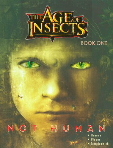 AGE OF INSECTS VOL 1 NOT HUMAN 380x500 AGE OF INSECTS VOL 1  NOT HUMAN